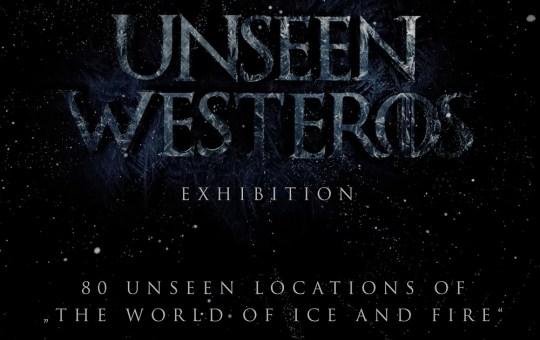 Unseen Westeros Exhibition Berlin 2019