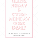 Black Friday and Cyber Monday Geek Deals