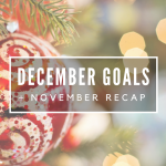 December Goals & November Recap // The Geeky Fashionista