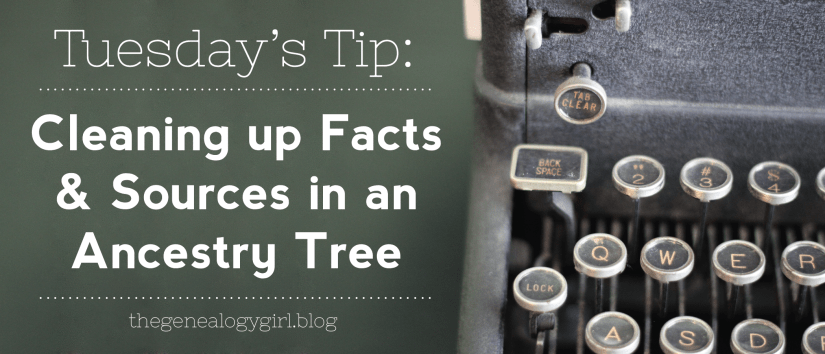 Cleaning up Facts and Sources in an Ancestry Tree