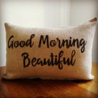 Good Morning Beautiful Pillow Cover
