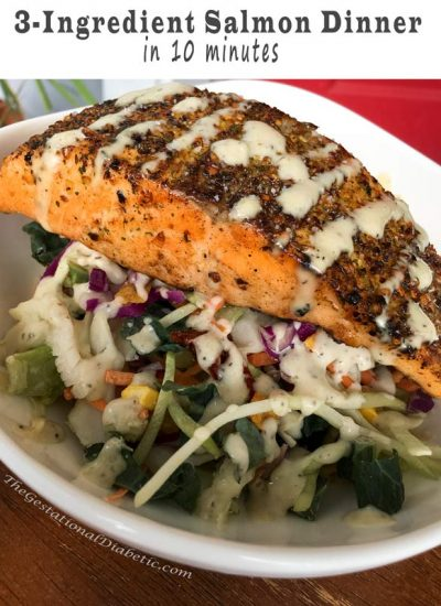 3 Ingredient Salmon Dinner in 10 minutes with only 17 carbs! thegestationaldiabetic.com
