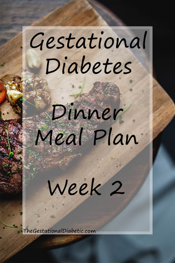 Steak on cutting board with overlay text about a gestational diabetes week long meal plan