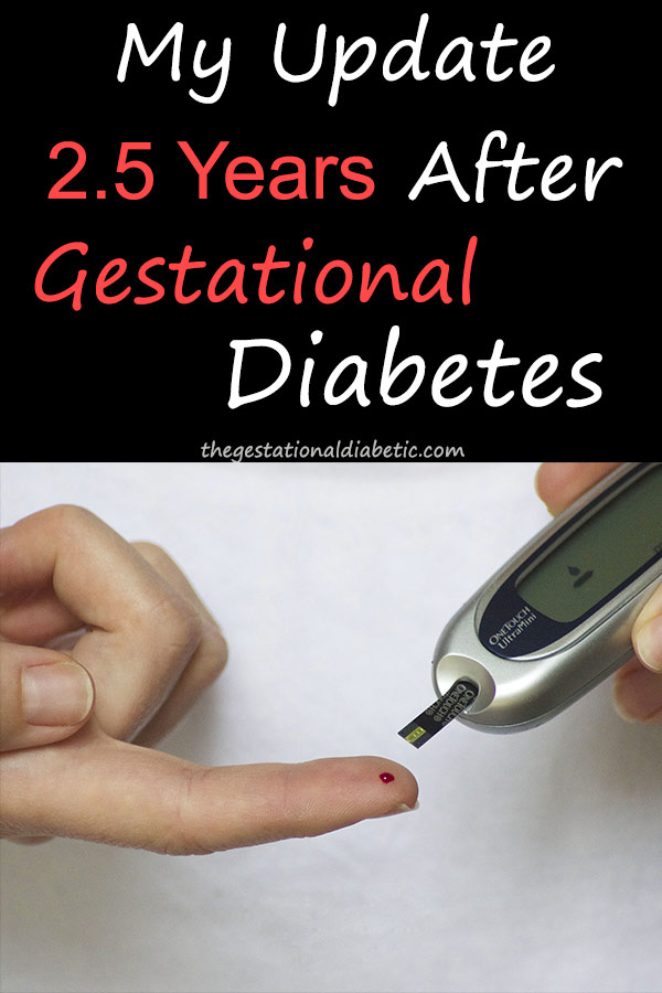 """At home blood sugar testing with text """"My update 2.5 years after gestational diabetes"""