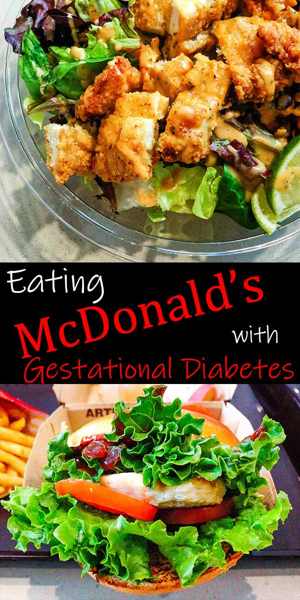 "McDonald's chicken salad and chicken sandwich with text ""Eating McDonald's with Gestational Diabetes"""