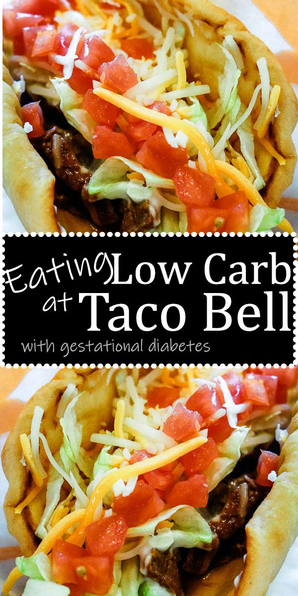 Low Carb Taco Bell For Gestational Diabetes The Gestational Diabetic