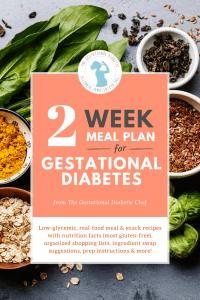 """various foods with text overlay """"2 week meal plan for gestational diabetes"""""""