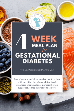 "various foods with text overlay ""4 week meal plan for gestational diabetes"""