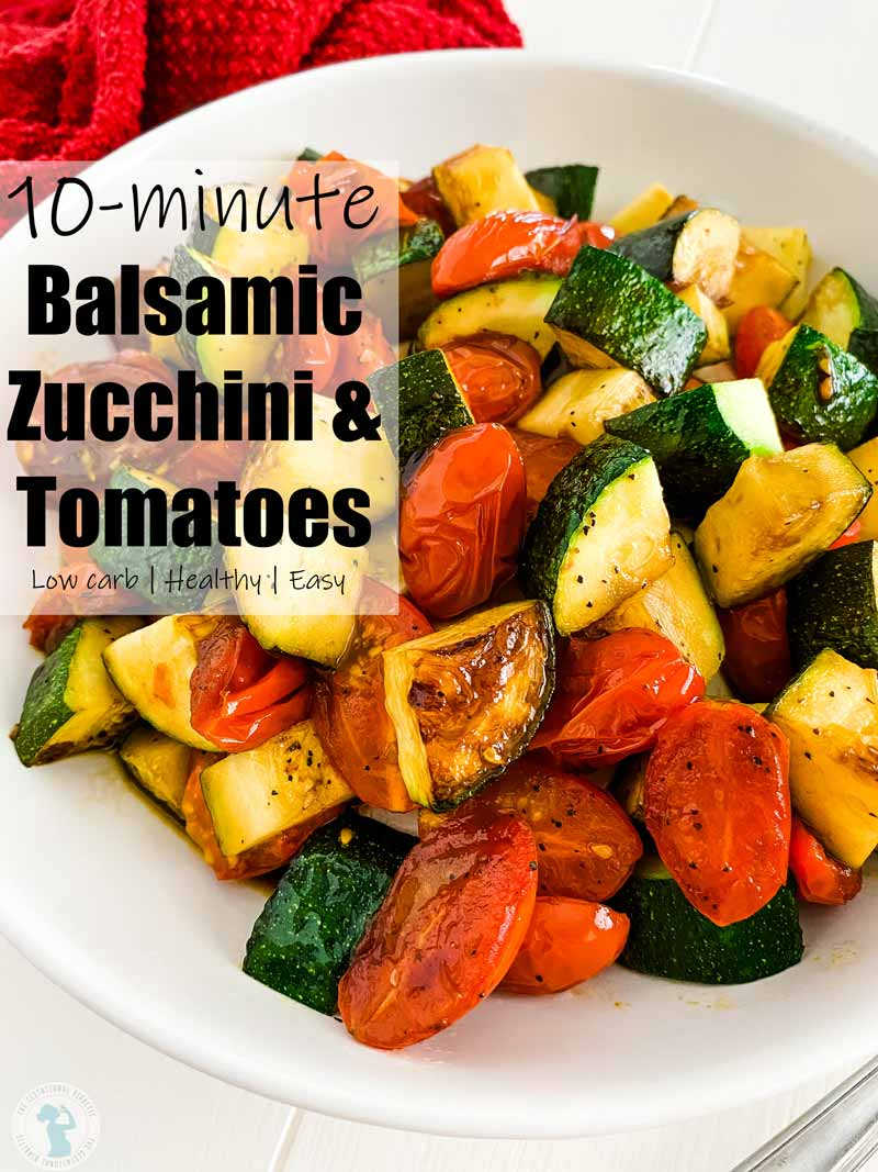 """zucchini and tomatoes in a bowl with text overlay """"10 minute balsamic zucchini and tomatoes"""""""