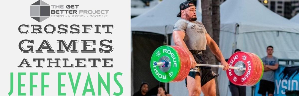 CrossFit Games Athlete Jeff Evans – Ep. 1