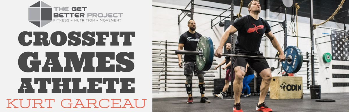 CrossFit Games Athlete Kurt Garceau – Ep. 4