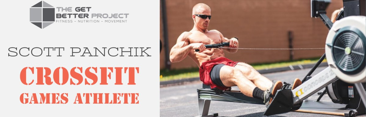 GBP 014: Scott Panchik CrossFit Games Athlete on The Get Better Project