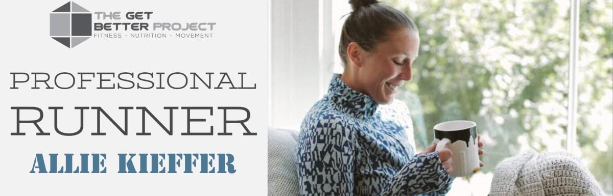 Professional Runner Allie Kieffer – Ep. 16