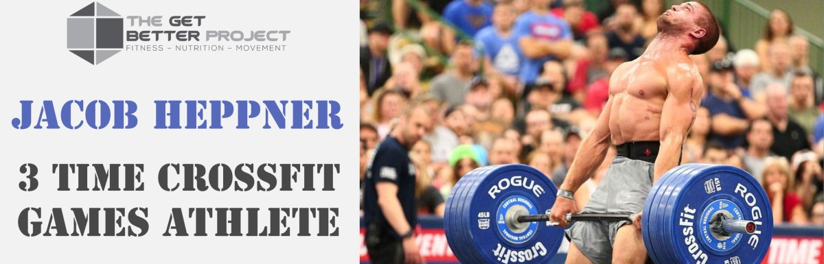 GBP 020: Jacob Heppner 3 time CrossFit Games Athlete with Joe Bauer