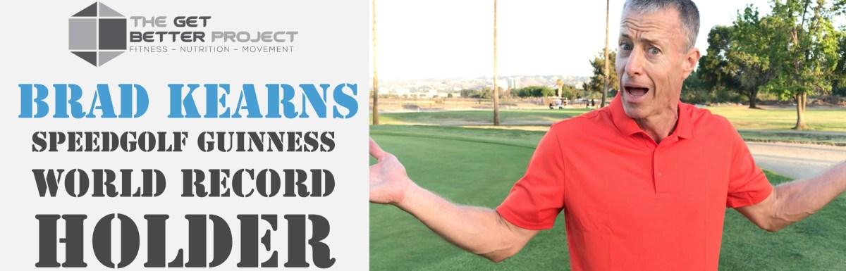 Brad Kearns Speedgolf Guinness World Record Holder – Ep. 21