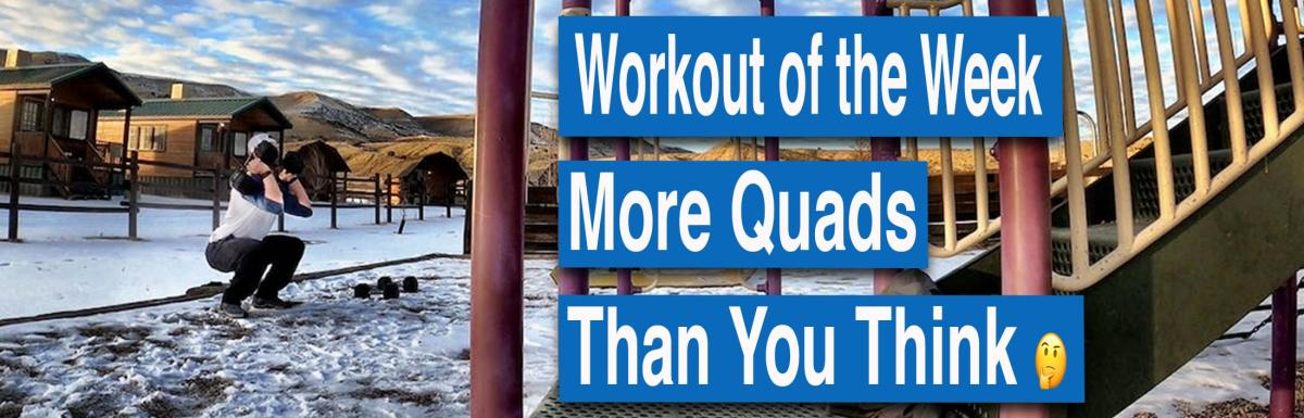 Workout of the Week – More Quads than You Think 🤔