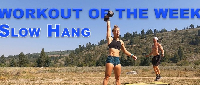 Workout of the Week - Slow Hang with Joe Bauer and Emily Kramer doing a workout at the campsite