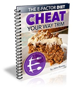 The E-Factor Diet Cheat Your Way Trim