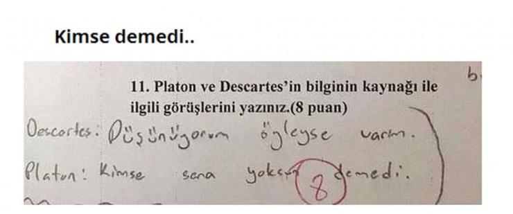 Sınav sorusunun ne olduğundan çok sizin ona verdiğini cevap önemli. Öğretmeni güldürerek puan alma çalışmalarının temel dayanağı bu. Ya da çok zeki çocuk bunlar. Öyle cevaplar vermişler ki sınav sorusunun asıl cevabı bu kadar ilgi görmezdi. Sayelerinde günümüz güzel geçti. Bu komik cevapları görünce hepsinin dahi olduğunu düşünmedik değil. Maşallah zeka akıyor