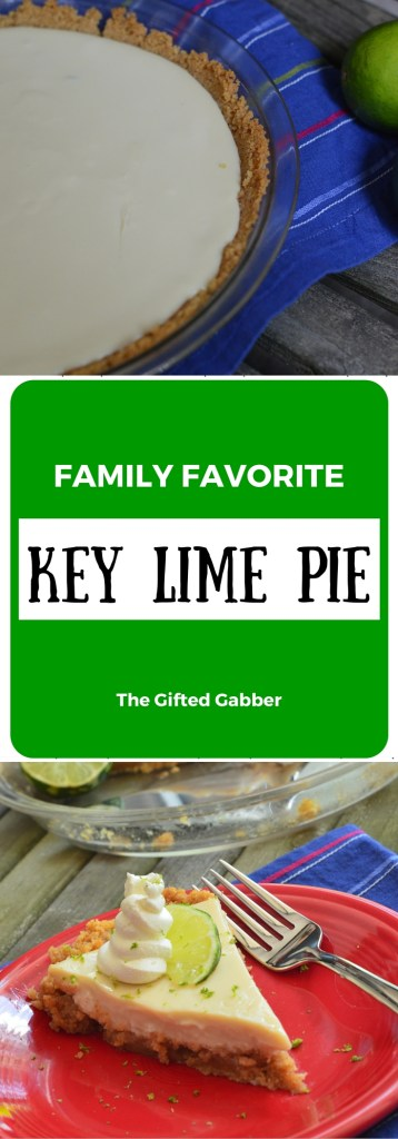 Key Lime Pie - Family Favorite - The Gifted Gabber