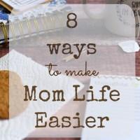 8 ways to make #momlife easier