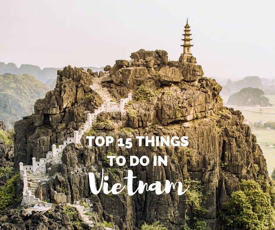 Top 15 Things To Do in Vietnam - The Ginger Wanderlust