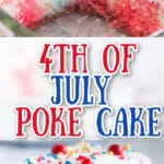 cut square of 4th of July poke cake and close up of cut cake with text overlay