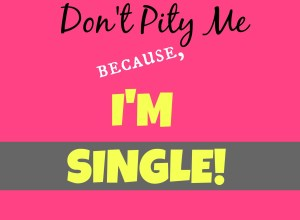 Don't Pity Me Because I'm Single Quote Single Pressure | The Girl Next Door is Black