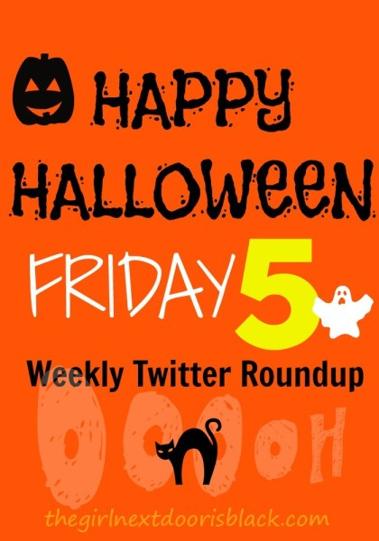 Happy Halloween | Friday Five Weekly Twitter Roundup | The Girl Next Door is Black