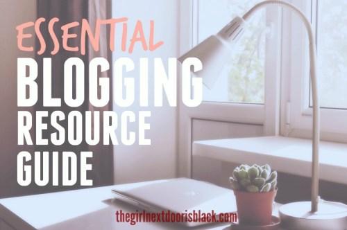 Essential Blogging Resource Guide | The Girl Next Door is Black