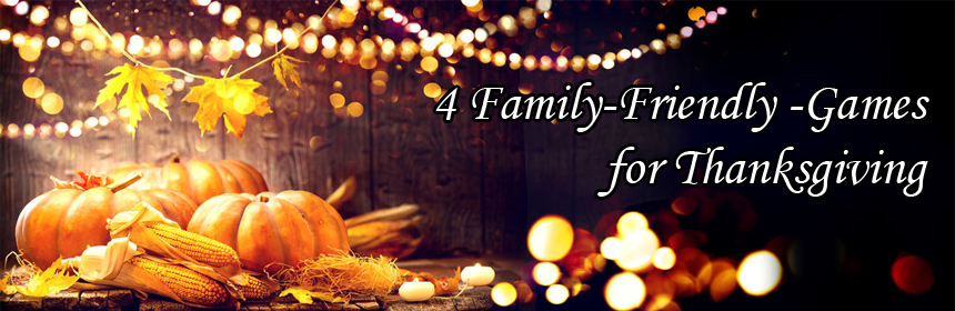 4 Family-Friendly Games for Thanksgiving