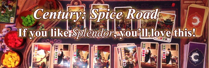 Century: Spice Road - If you like Splendor, you'll love this!