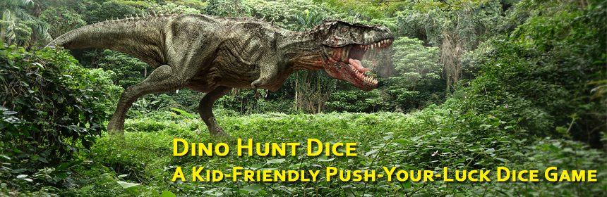 Dino Hunt Dice – A Kid-Friendly Push-Your-Luck Dice Game