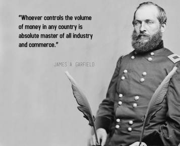 """""""Whoever controls the volume of money in any country is the master of all industry and commerce."""" -James A. Garfield (20th President of the United States) Watch: Who Controls the Money Supply Controls the World: http://globalelite.tv/2013/01/15/who-controls-the-money-supply-controls-the-world/"""