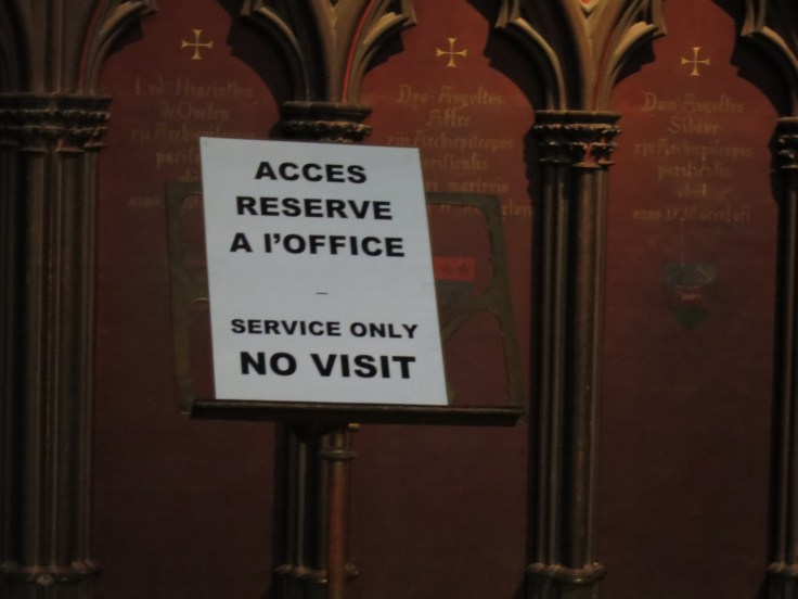 A sign found at the Cathedral of Notre Dame in Paris. I guess they've had enough with those pesky visitors!
