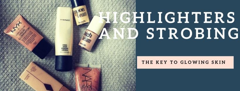 highlighters and strobing - the key to glowing skin