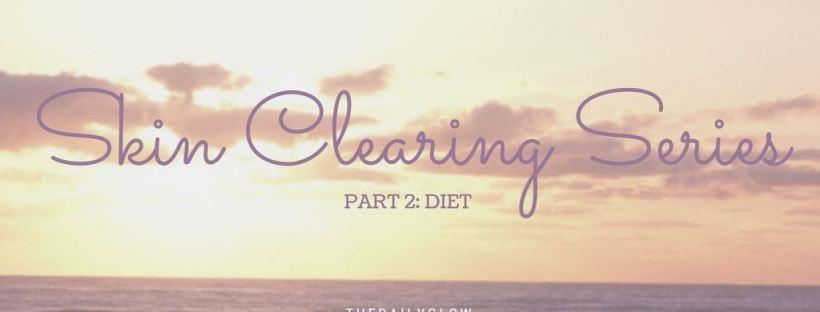 skin clearing series: part 2 - diet