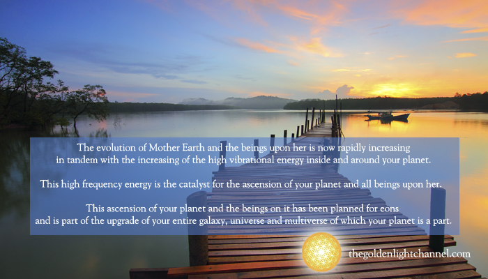 Goldenlight *NOW* Moment ~ The ascension of your planet, and the beings on it, is part of the upgrade of the entire galaxy, universe and multiverse