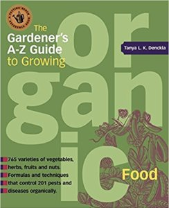 The Organic Gardener's A-Z Guide to Growing, by Tanya L.K. Denckla