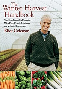 The Winter Harvest Handbook, by Eliot Coleman