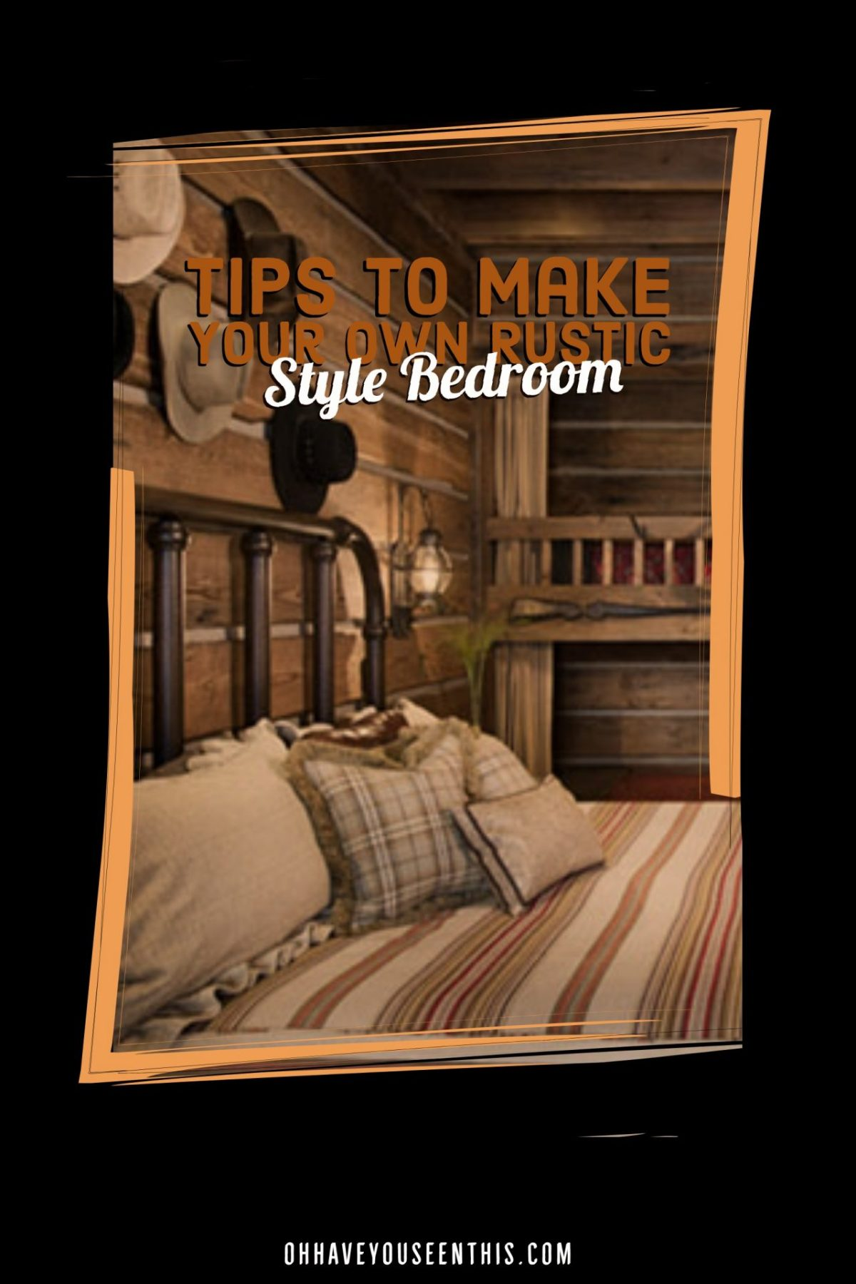 Tips to make your own rustic style bedroom
