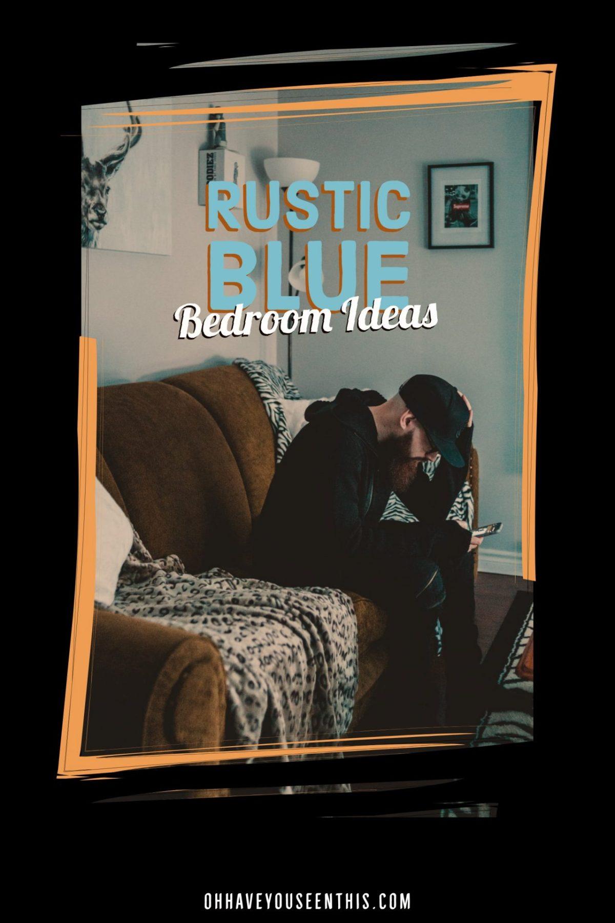 Rustic blue bedroom ideas