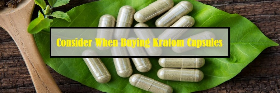 Buying Kratom Capsules