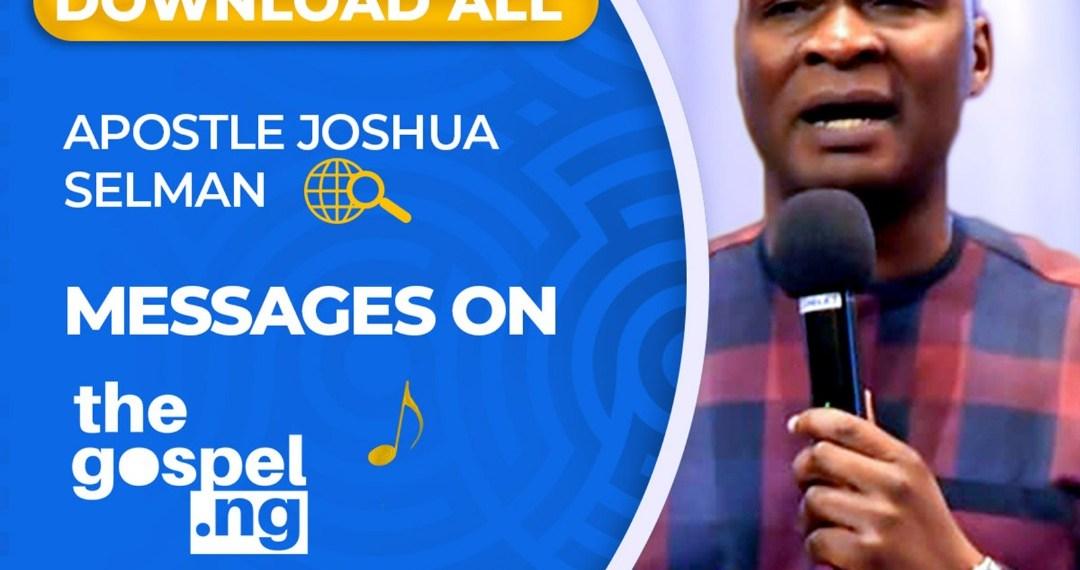 Download ALL Apostle Joshua Selman's Messages-TheGospel.NG