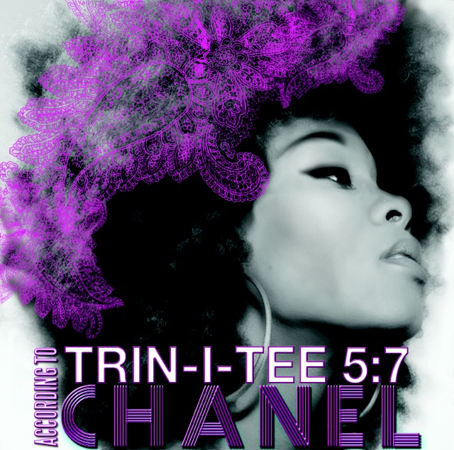 Trin-i-tee 5:7 According to Chanel