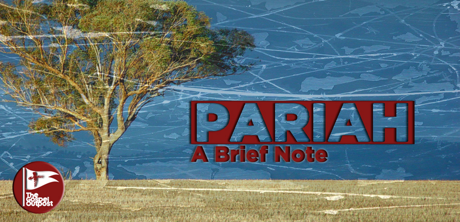 Pariah: A Brief Note
