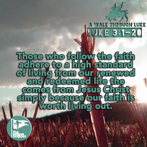 Those who follow the faith adhere to a high standard of living from our renewed and redeemed life the comes from Jesus Christ simply because our faith is worth living out.