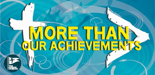 More Than Our Achievements