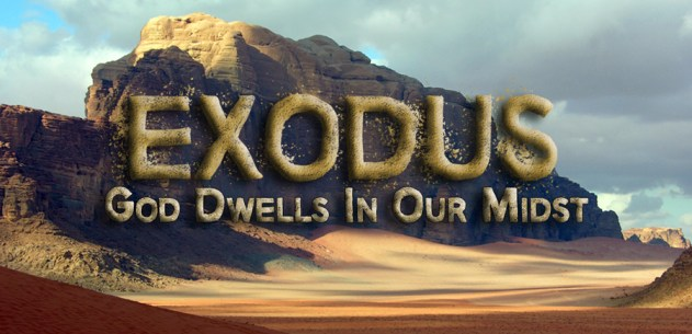 Exodus Week 9: God Dwells In Our Midst