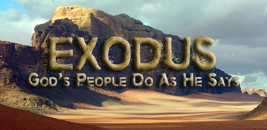 Exodus Week 10: God's People Do As He Says